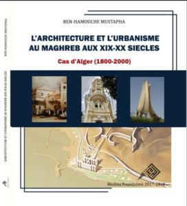 L'architecture et l'urbanisme au Maghreb Au XIX-XX siècle
