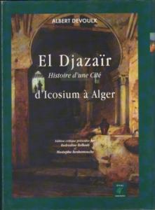 El Djazair: Histoire d'une Cité d'Icosium à Alger